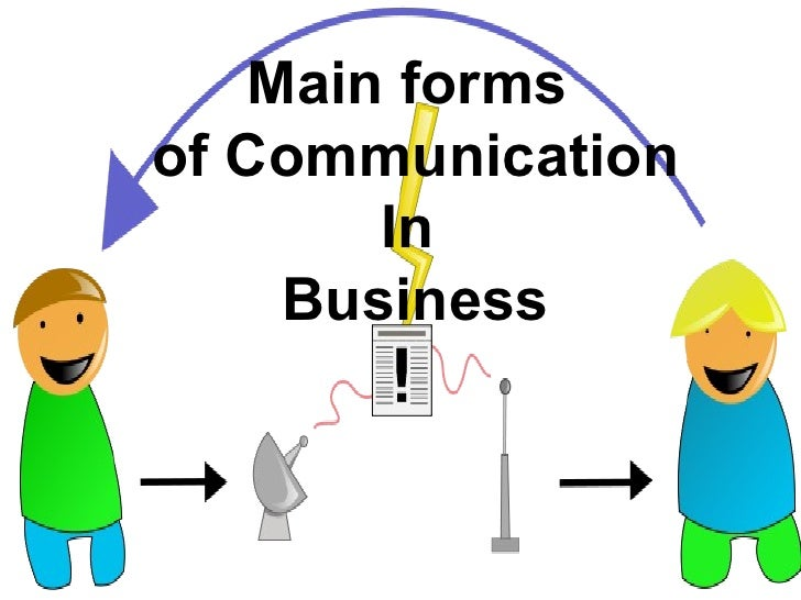 Main forms  of Communication In  Business