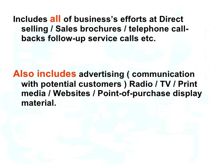 <ul><li>Includes  all  of business's efforts at Direct selling / Sales brochures / telephone call-backs follow-up service ...