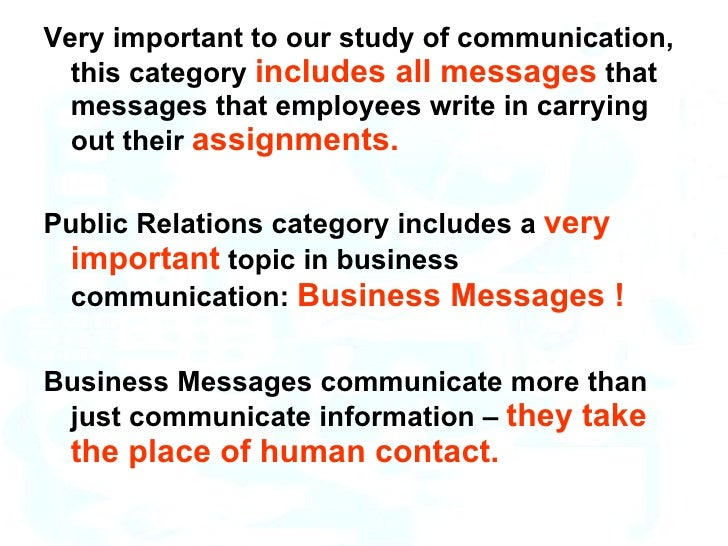 <ul><li>Very important to our study of communication, this category  includes all messages  that messages that employees w...