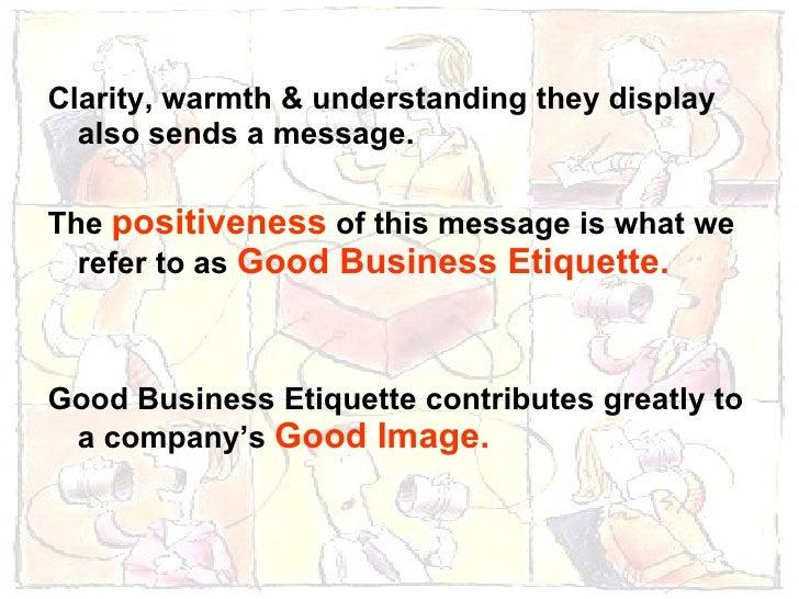 <ul><li>Clarity, warmth & understanding they display also sends a message.  </li></ul><ul><li>The  positiveness  of this m...