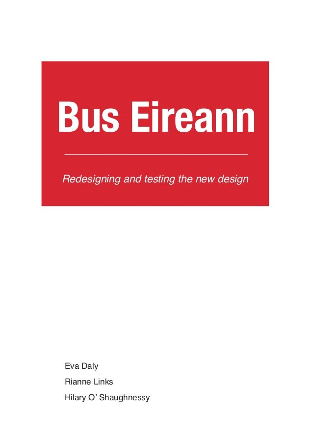 Bus EireannRedesigning and testing the new designEva DalyRianne LinksHilary O' Shaughnessy