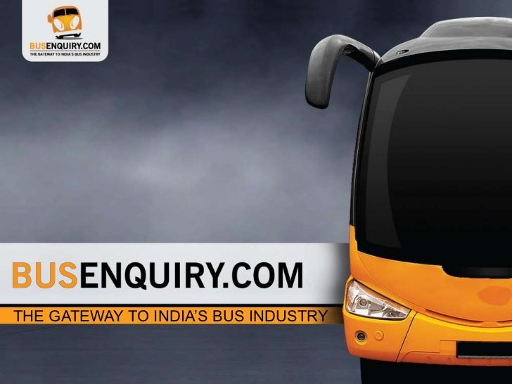 THE GATEWAY TO INDIA'S BUS INDUSTRY                                      www.busenquiry.com