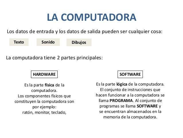 EL HARDWARE• El hardware contrasta con el software, que es  intangible y le da lógica al hardware (además  de ejecutarse d...