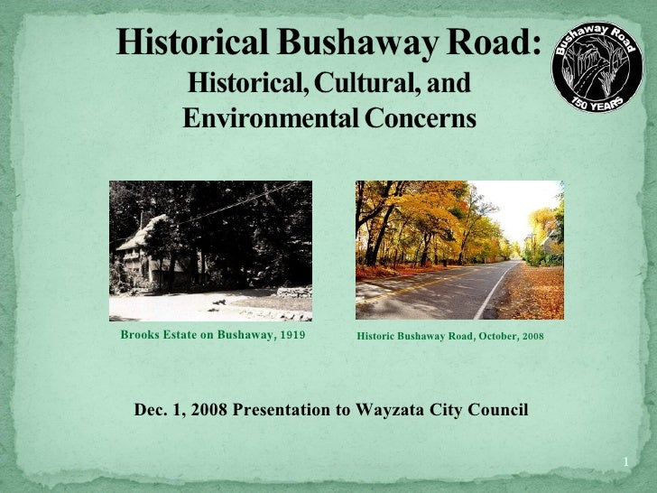 <ul><li>Dec. 1, 2008 Presentation to Wayzata City Council </li></ul>Brooks Estate on Bushaway, 1919 Historic Bushaway Road...