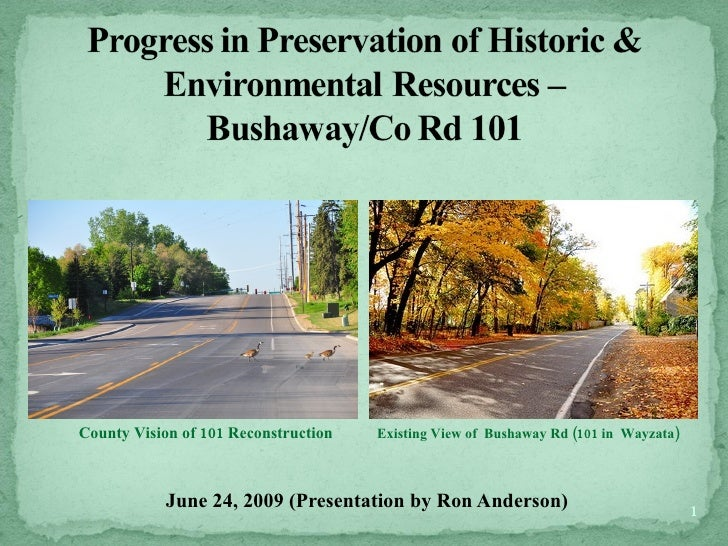 County Vision of 101 Reconstruction   Existing View of Bushaway Rd (101 in Wayzata)               June 24, 2009 (Presentat...