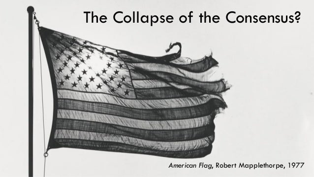 The Collapse of the Consensus? American Flag, Robert Mapplethorpe, 1977
