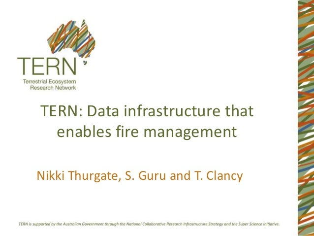 TERN: Data infrastructure that enables fire management Nikki Thurgate, S. Guru and T. Clancy