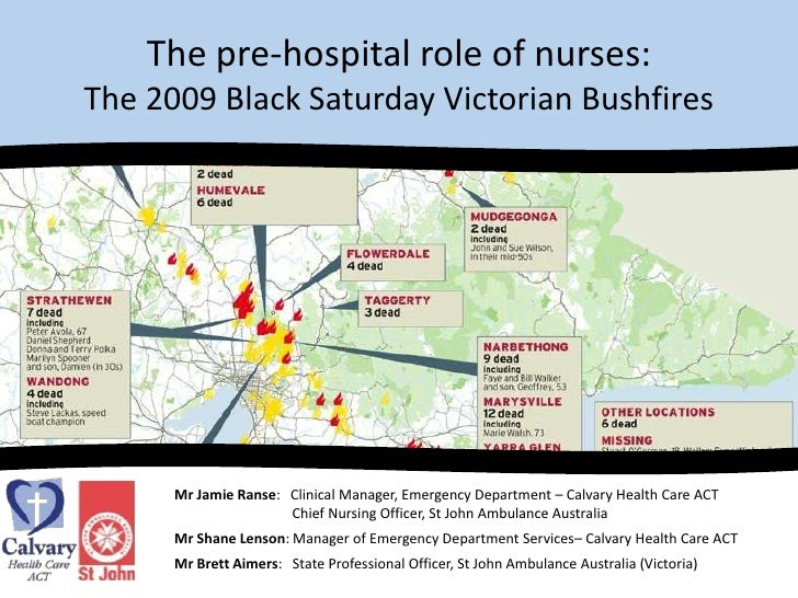 The pre-hospital role of nurses: The 2009 Black Saturday Victorian Bushfires<br />Mr Jamie Ranse:   Clinical Manager, Emer...