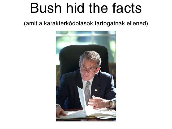 Bush hid the facts(amit a karakterkódolások tartogatnak ellened)