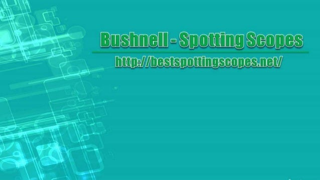Bushnell - Spotting Scopes
