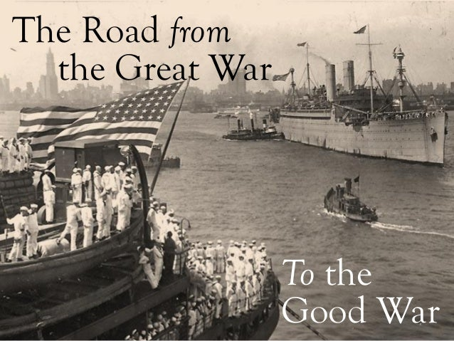 The Road from the Great War To the Good War
