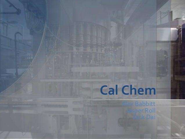 Cal Chem Alex Babbitt Jasper Roll Jack Dai