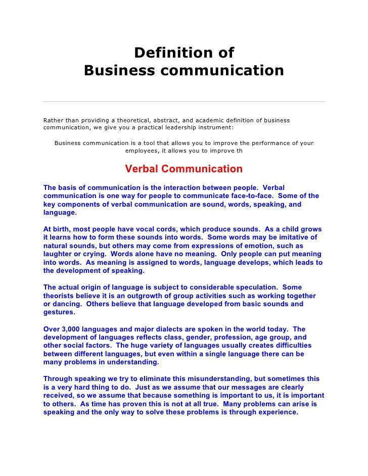 Definition of              Business communication   Rather than providing a theoretical, abstract, and academic definition...