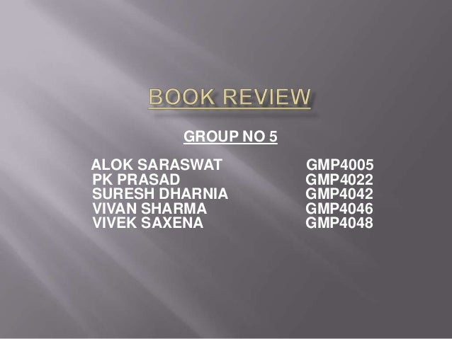 GROUP NO 5 ALOK SARASWAT GMP4005 PK PRASAD GMP4022 SURESH DHARNIA GMP4042 VIVAN SHARMA GMP4046 VIVEK SAXENA GMP4048