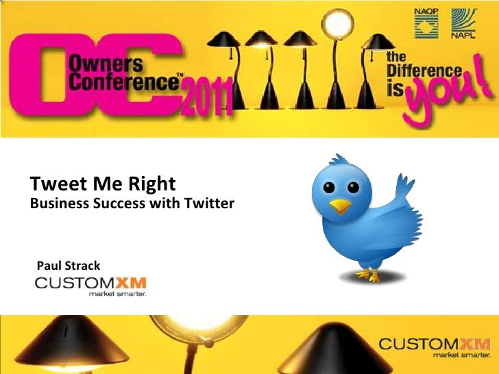 Tweet Me RightBusiness Success with TwitterPaul Strack