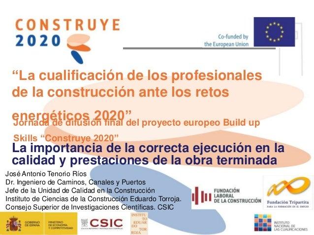 """""""La cualificación de los profesionales de la construcción ante los retos energéticos 2020""""Jornada de difusión final del pr..."""