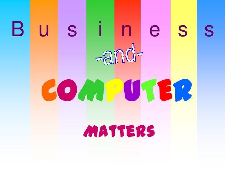 B u s    i n e s s  COMPUTER        Matters