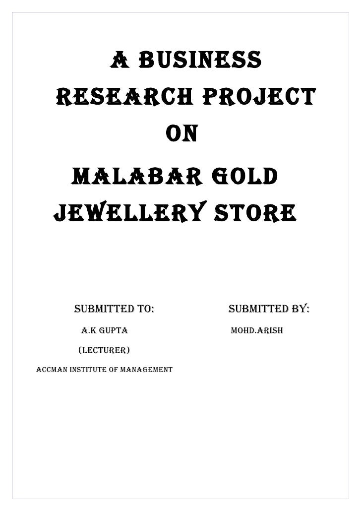 A business     reseArch project                             on        MAlAbAr gold    jewellery store           subMitted ...