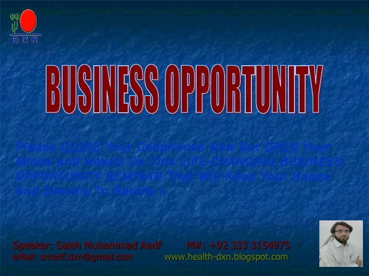 Please CLOSE Your Cellphones Now But OPEN YourMinds and Hearts On This LIFE-CHANGING BUSINESSOPPORTUNITY SEMINAR That Will...