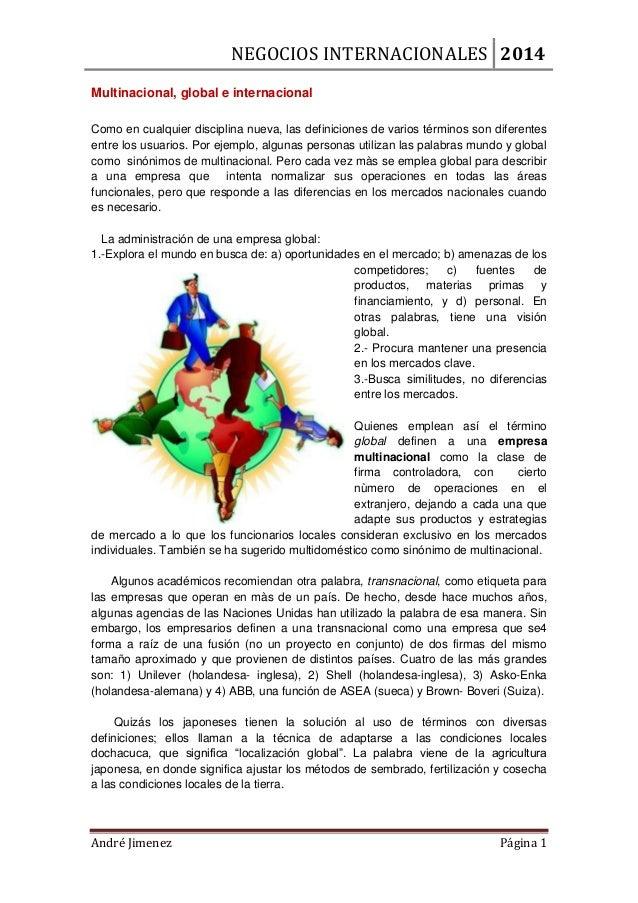 NEGOCIOS INTERNACIONALES 2014 André Jimenez Página 1 Multinacional, global e internacional Como en cualquier disciplina nu...