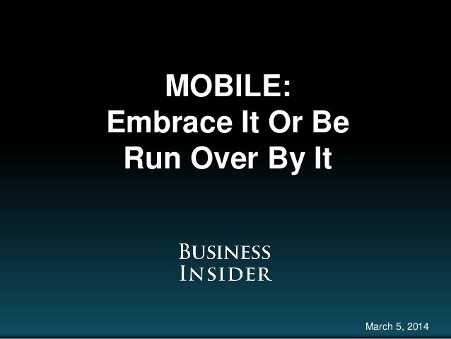 MOBILE: Embrace It Or Be Run Over By It March 5, 2014