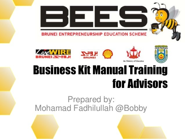 Business Kit Manual Training for Advisors Prepared by: Mohamad Fadhilullah @Bobby