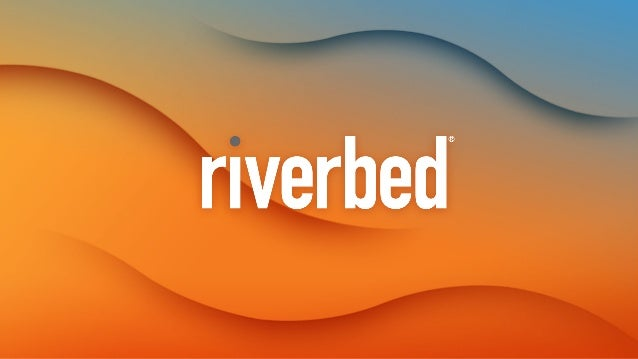 ©2012 Riverbed Technology. All rights reserved. Riverbed and any Riverbed product or service name or logo used herein are ...