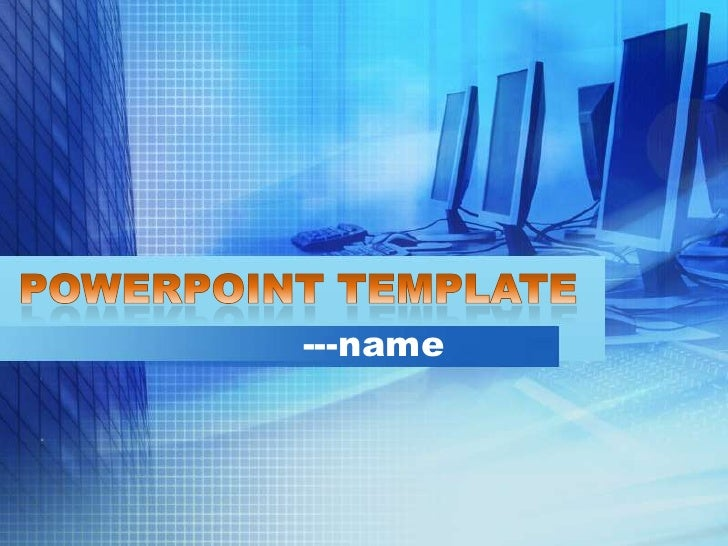 PowerPoint Template<br />---name<br />