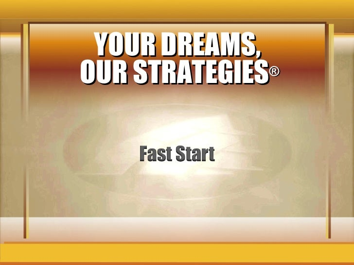 YOUR DREAMS,  OUR STRATEGIES ®