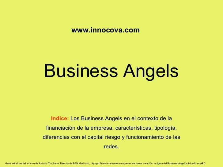 Business Angels Indice:  Los Business Angels en el contexto de la financiación de la empresa, características, tipología, ...