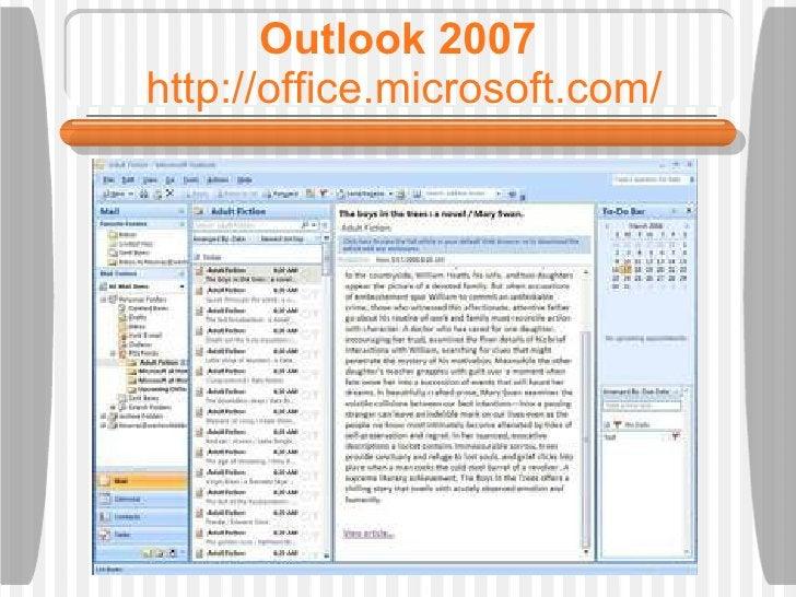Outlook 2007  http://office.microsoft.com/