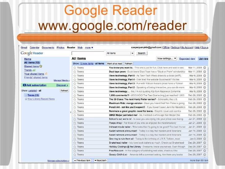 Google Reader  www.google.com/reader