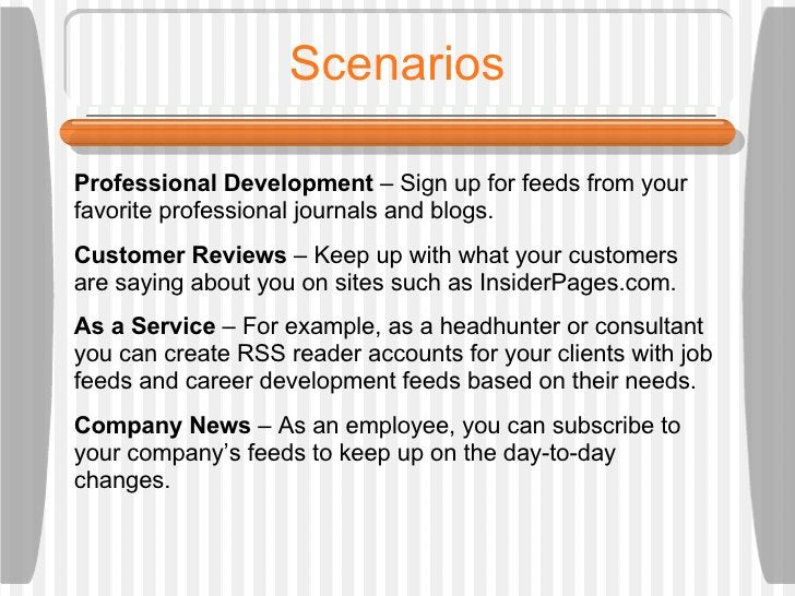 Scenarios Professional Development  – Sign up for feeds from your favorite professional journals and blogs.  Customer Revi...