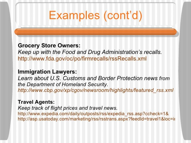 Examples (cont'd) Grocery Store Owners:  Keep up with the Food and Drug Administration's recalls. http://www.fda.gov/oc/po...