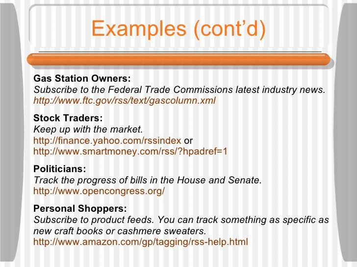 Examples (cont'd) Gas Station Owners:  Subscribe to the Federal Trade Commissions latest industry news.  http://www.ftc.go...