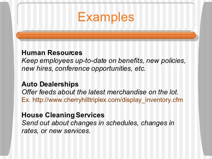 Examples Human Resources  Keep employees up-to-date on benefits, new policies, new hires, conference opportunities, etc. A...