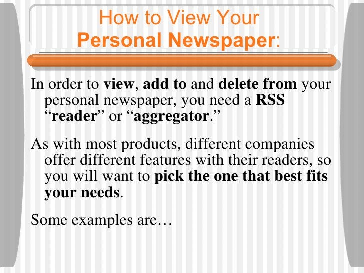 How to View Your  Personal Newspaper :  <ul><li>In order to  view ,  add to  and  delete from  your personal newspaper, yo...