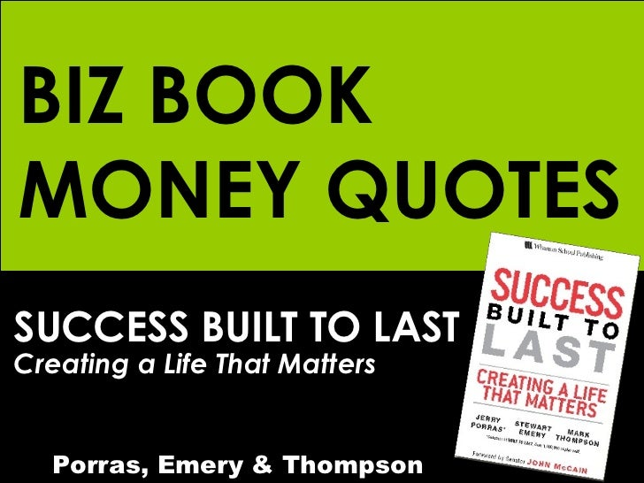 SUCCESS BUILT TO LAST Creating a Life That Matters Porras, Emery & Thompson BIZ BOOK MONEY QUOTES