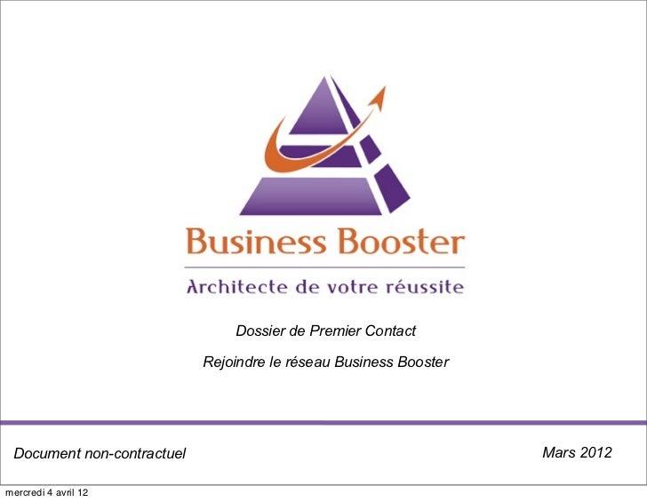 Dossier de Premier Contact                            Rejoindre le réseau Business Booster Document non-contractuel       ...