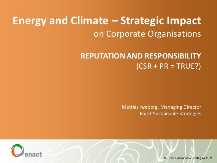 Energy and Climate – Strategic Impact                on Corporate Organisations             REPUTATION AND RESPONSIBILITY ...