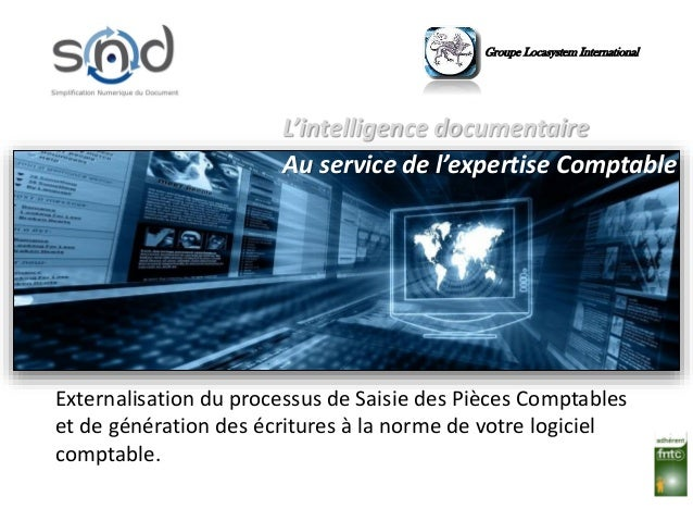 Groupe Locasystem International L'intelligence documentaire Au service de l'expertise Comptable Externalisation du process...