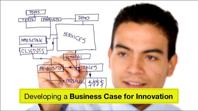Developing a Business Case for Innovation