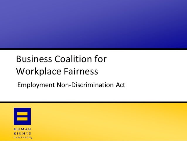 Business Coalition for Workplace Fairness Employment Non-Discrimination Act
