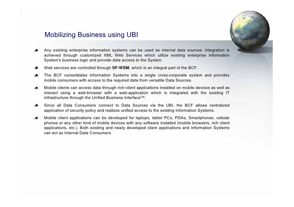 Mobilizing Business using UBI  Any existing enterprise information systems can be used as internal data sources. Integrati...