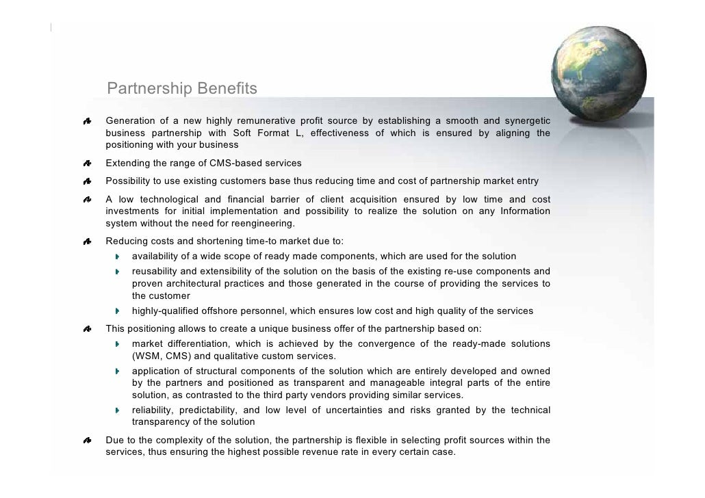 Partnership Benefits Generation of a new highly remunerative profit source by establishing a smooth and synergetic busines...