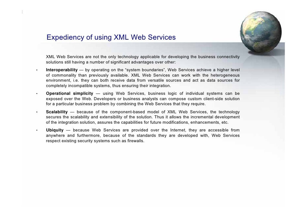 Expediency of using XML Web Services      XML Web Services are not the only technology applicable for developing the busin...