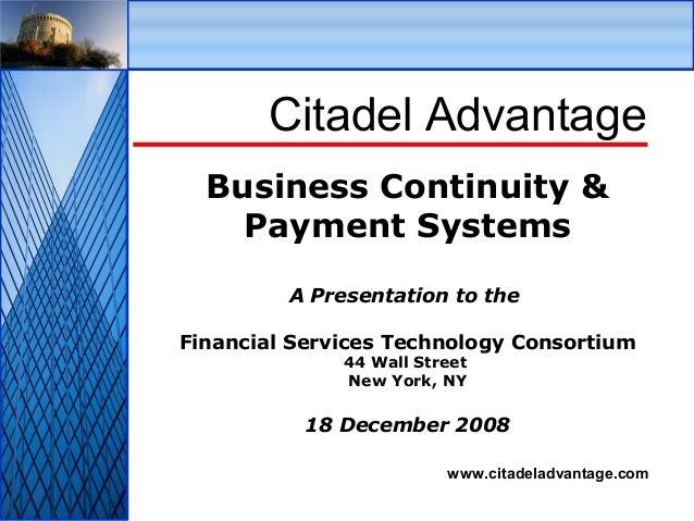 © Citadel Advantage Ltd www.citadeladvantage.com Citadel Advantage Business Continuity & Payment Systems A Presentation to...