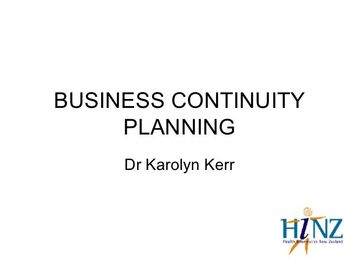 BUSINESS CONTINUITY PLANNING Dr Karolyn Kerr