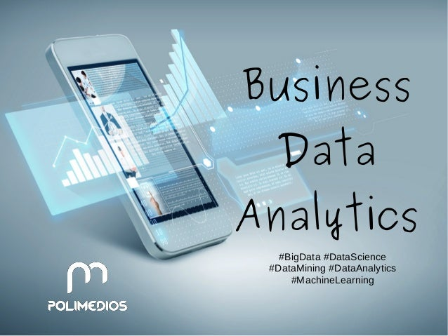 Business Data Analytics #BigData #DataScience #DataMining #DataAnalytics #MachineLearning