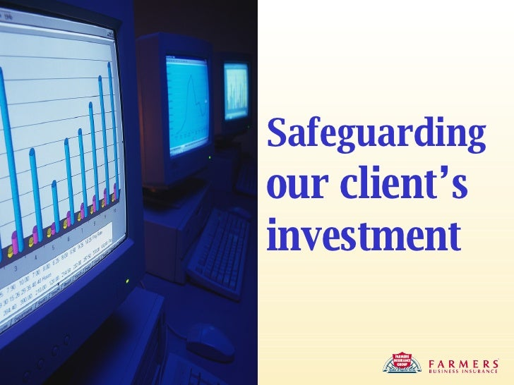 Safeguarding  our client's investment